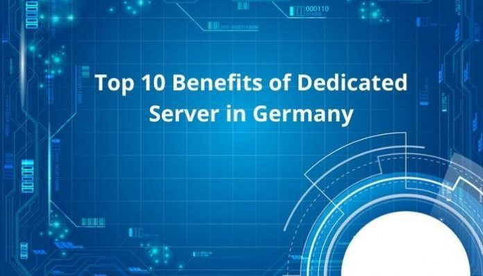Benefits of Dedicated Server in Germany